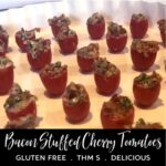 Bacon Stuffed Cherry Tomatoes on a platter